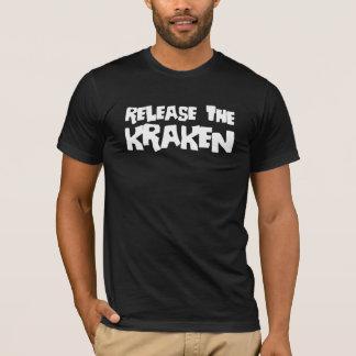 Release the Kraken. T-Shirt