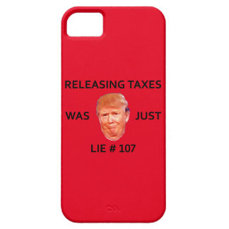 RELEASING TAXES WAS JUST TRUMP LIE 107 CASE FOR THE iPhone 5