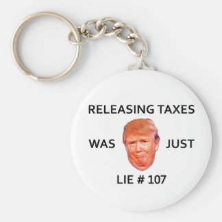 RELEASING TAXES WAS JUST TRUMP LIE 107 KEY RING