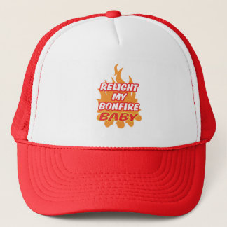 RELIGHT MY BONFIRE BABY Bonfire Night Guy Fawkes Trucker Hat