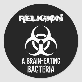 Religion: A Brain-Eating Bacteria Round Sticker