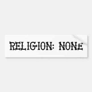 Religion: None Bumper Stickers