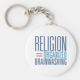 Religion = Organized Brainwashing Key Ring