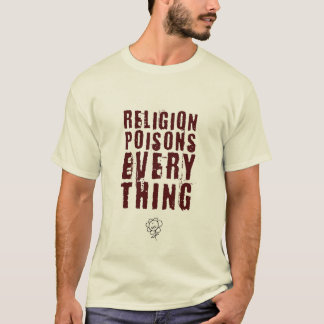 Religion Poisons Everything, Large T-Shirt