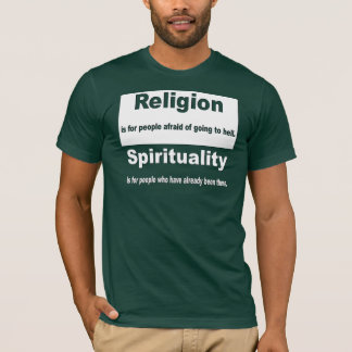 Religion vs. Spirituality T-Shirt