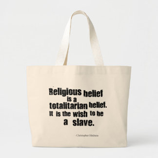 Religious Belief is a Totalitarian Belief. Bags