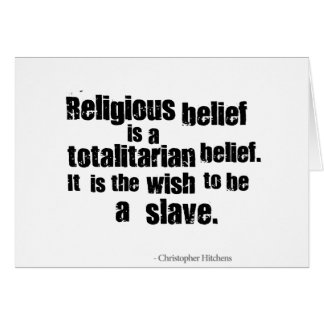 Religious Belief is a Totalitarian Belief. Greeting Cards