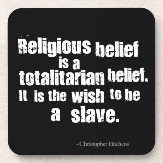 Religious Belief is a Totalitarian Belief. Beverage Coasters