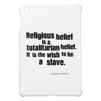 Religious Belief is a Totalitarian Belief. iPad Mini Cover