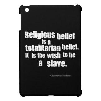 Religious Belief is a Totalitarian Belief. iPad Mini Cases