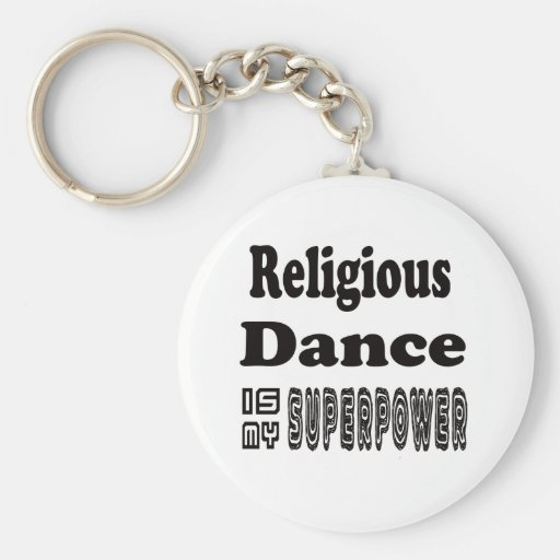 Religious Dance Is My Superpower Key Chain