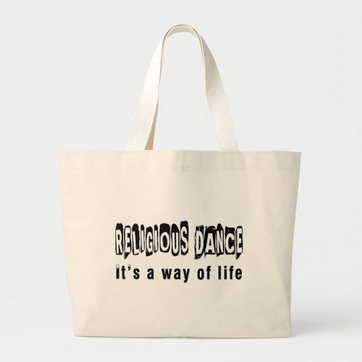 Religious Dance It's A Way Of Life Bags