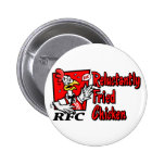 Reluctantly Fried Chicken Pinback Button