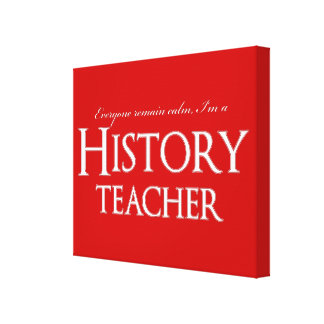 Remain Calm I'm A History Teacher Stretched Canvas Print