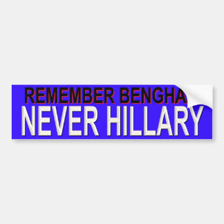 REMEMBER BENGHAZI NEVER HILLARY BUMPER STICKER