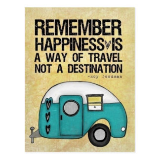 Remember Happiness Is a Way of Travel... Postcard