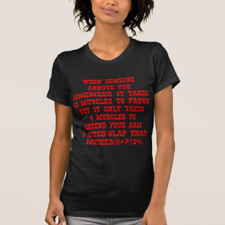 Remember It Only Takes Four Muscles To Bitch-Slap T-Shirt