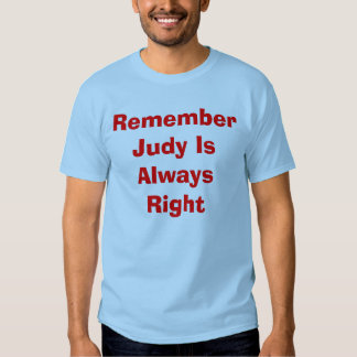Remember Judy Is Always Right Shirts