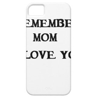 remember mom i love you barely there iPhone 5 case