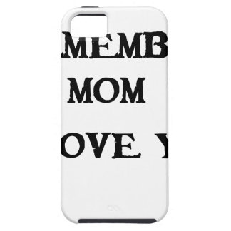 remember mom i love you iPhone 5 cases