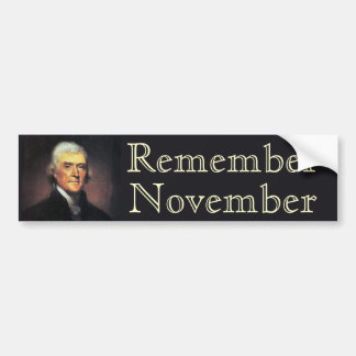 Remember November  Thomas Jefferson Bumper Sticker