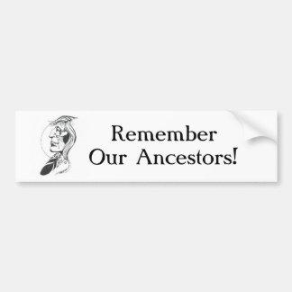 Remember Our Ancestors Bumper Sticker