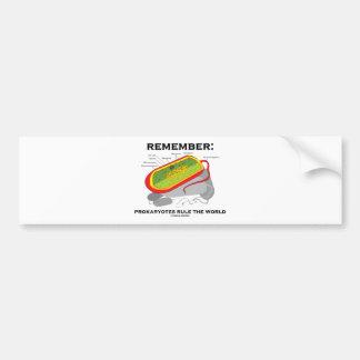 Remember: Prokaryotes Rule The World Bumper Sticker