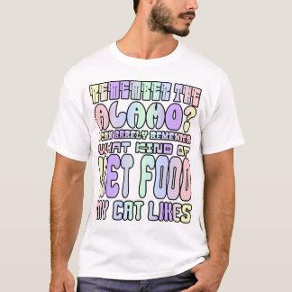 Remember the Alamo? T-Shirt