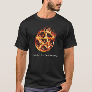 Remember the Burning Times T-Shirt