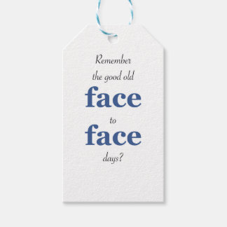 Remember the good old face to face days gift tags