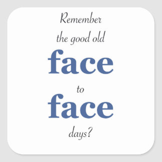 Remember the good old face to face days square sticker