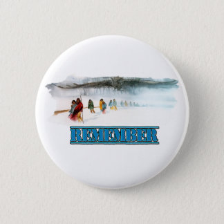 Remember the Trail of Tears 6 Cm Round Badge