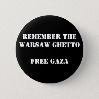 Remember the Warsaw Ghetto  Free Gaza 6 Cm Round Badge