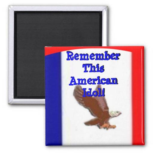 Remember This American Idol Fridge Magnet