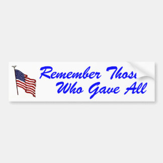 Remember Those Who Gave All Bumper Sticker