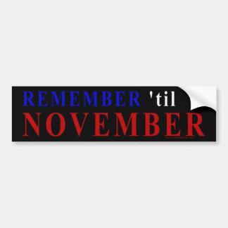 Remember 'til November Bumper Sticker