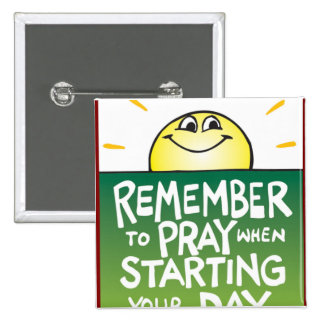 Remember to Pray Everyday Button