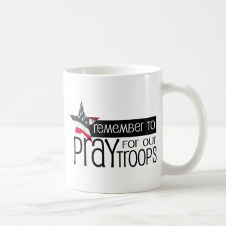 Remember to pray for our troops basic white mug