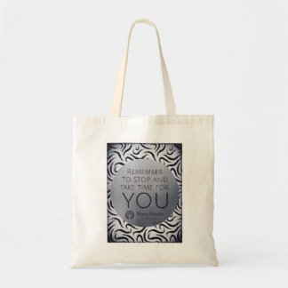 Remember to Stop and Take Time for You Tote Bag
