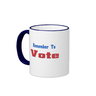 Remember to Vote Coffee Mugs