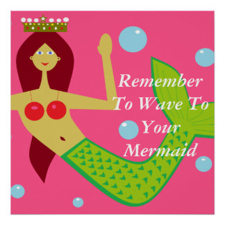 Remember To Wave To Your Mermaid Poster