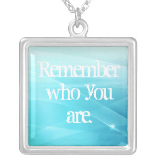 Remember who you are. silver plated necklace