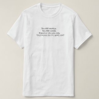 Remember who you ARE. T-Shirt