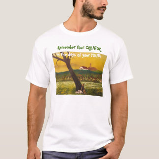Remember your Creator T-Shirt