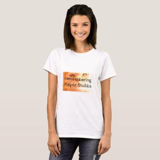 remembering mayor Stubbs T-Shirt