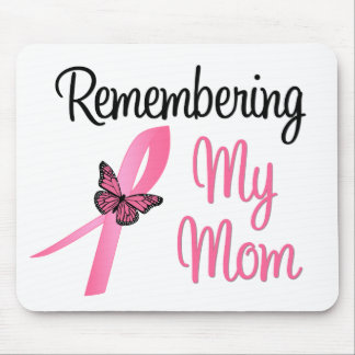 Remembering My Mom - Breast Cancer Awareness Mouse Pad