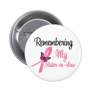 Remembering My Sister-in-Law - Breast Cancer 6 Cm Round Badge