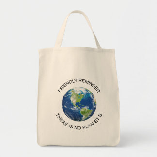 Reminder there is no plan B for earth Tote