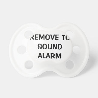 Remove to Sound Alarm Pacifier