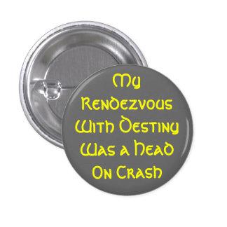 Rendezvous with Destiny 3 Cm Round Badge